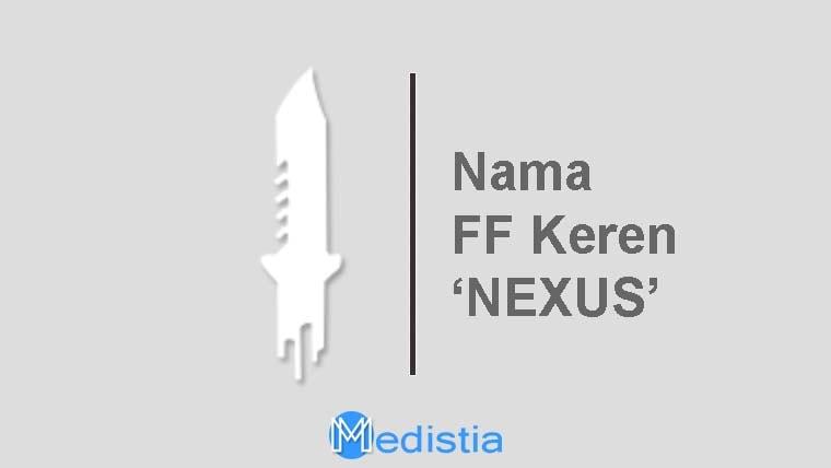 Nama FF Keren Nexus